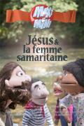 Maxi Mini - Saison 6, épisode 3 : Jésus et la femme samaritaine